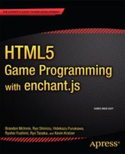 McInnis, Brandon - HTML5 Game Programming with enchant.js, e-bok
