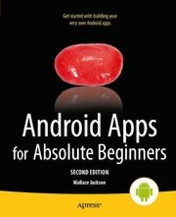Jackson, Wallace - Android Apps for Absolute Beginners, ebook