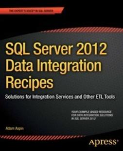 Aspin, Adam - SQL Server 2012 Data Integration Recipes, ebook