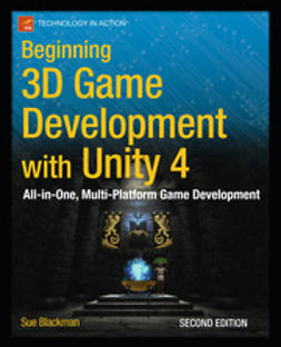 Blackman, Sue - Beginning 3D Game Development with Unity 4:, ebook