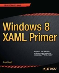 Liberty, Jesse - Windows 8 XAML Primer, ebook