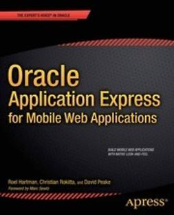 Hartman, Roel - Oracle Application Express for Mobile Web Applications, ebook