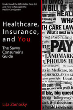 Zamosky, Lisa - Healthcare, Insurance, and You, ebook