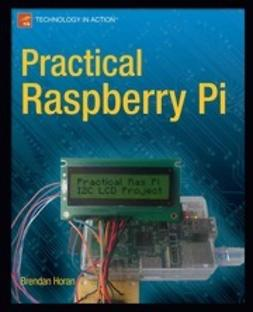 Horan, Brendan - Practical Raspberry Pi, ebook