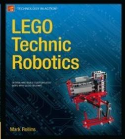 Rollins, Mark - LEGO Technic Robotics, e-bok