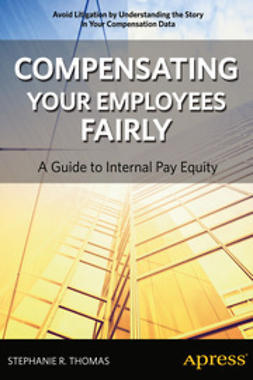 Thomas, Stephanie R. - Compensating Your Employees Fairly, ebook