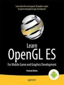 Mehta, Prateek - Learn OpenGL ES, ebook