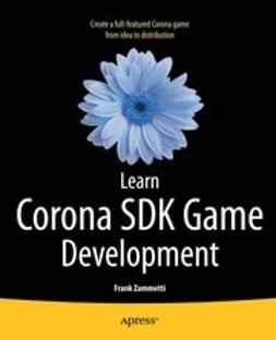Zammetti, Frank W. - Learn Corona SDK Game Development, e-bok