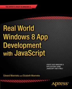 Moemeka, Edward - Real World Windows 8 App Development with JavaScript, ebook