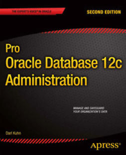 Kuhn, Darl - Pro Oracle Database 12c Administration, e-kirja