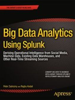 Zadrozny, Peter - Big Data Analytics Using Splunk, e-bok