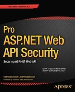 Lakshmiraghavan, Badrinarayanan - Pro ASP.NET Web API Security, ebook