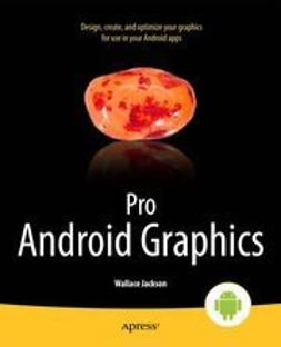 Jackson, Wallace - Pro Android Graphics, ebook