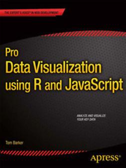 Barker, Tom - Pro Data Visualization using R and JavaScript, e-bok