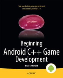 Sutherland, Bruce - Beginning Android C++ Game Development, ebook