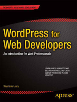 Leary, Stephanie - WordPress for Web Developers, e-bok