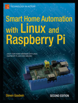 Goodwin, Steven - Smart Home Automation with Linux and Raspberry Pi, ebook