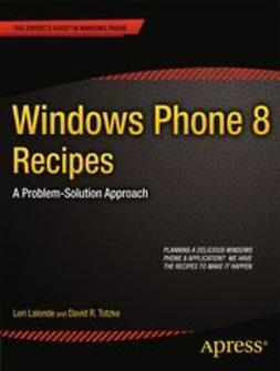 Lalonde, Lori - Windows Phone 8 Recipes, ebook