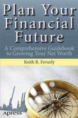 Fevurly, Keith R. - Plan Your Financial Future, ebook