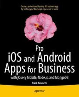 Zammetti, Frank - Pro iOS and Android Apps for Business, ebook