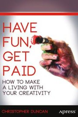 Duncan, Christopher - Have Fun, Get Paid, ebook