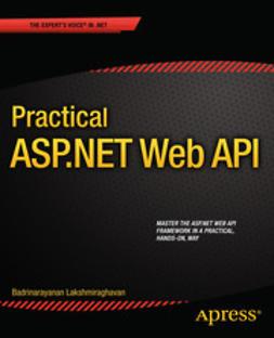 Lakshmiraghavan, Badrinarayanan - Practical ASP.NET Web API, ebook