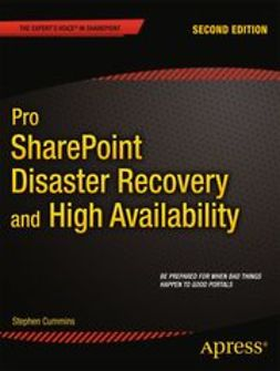 Cummins, Stephen - Pro SharePoint Disaster Recovery and High Availability, ebook