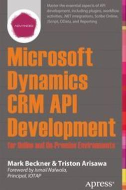 Beckner, Mark - Microsoft Dynamics CRM API Development for Online and On-Premise Environments, ebook