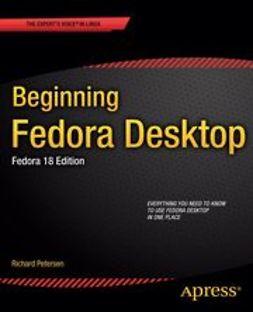 Petersen, Richard - Beginning Fedora Desktop, ebook