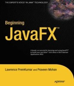 Premkumar, Lawrence - Beginning JavaFX™, ebook