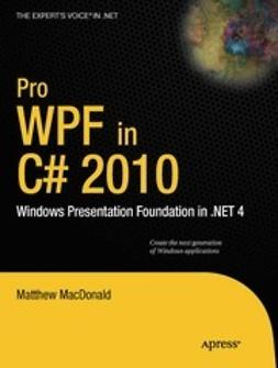 MacDonald, Matthew - Pro WPF in C# 2010: Windows Presentation Foundation in .NET 4.0, ebook