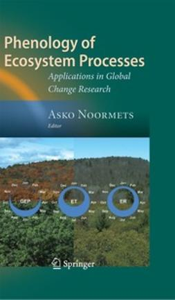 Noormets, Asko - Phenology of Ecosystem Processes, ebook