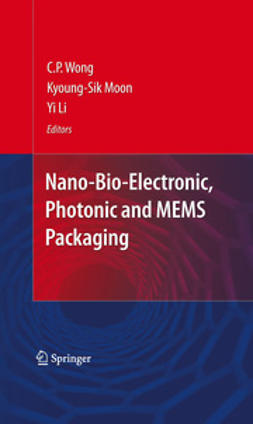 Wong, C.P. - Nano-Bio- Electronic, Photonic and MEMS Packaging, ebook