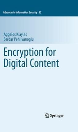 Kiayias, Aggelos - Encryption for Digital Content, ebook