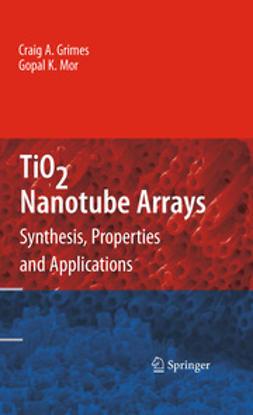 Grimes, Craig A. - TiO2 Nanotube Arrays, e-bok