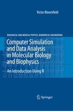 Bloomfield, Victor - Computer Simulation and Data Analysis in Molecular Biology and Biophysics, e-kirja