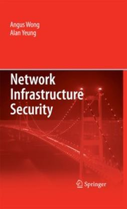 Yeung, Alan - Network Infrastructure Security, ebook