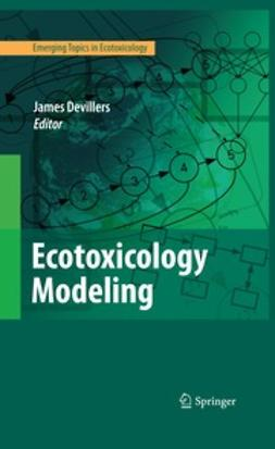 Devillers, James - Ecotoxicology Modeling, ebook