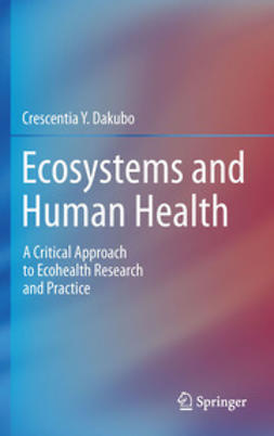 Dakubo, Crescentia Y. - Ecosystems and Human Health, ebook