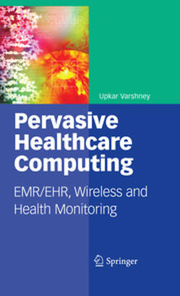 Varshney, Upkar - Pervasive Healthcare Computing, ebook