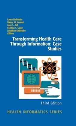 Einbinder, Laura - Transforming Health Care Through Information: Case Studies, e-bok