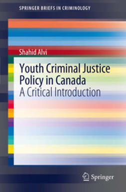 Alvi, Shahid - Youth Criminal Justice Policy in Canada, ebook