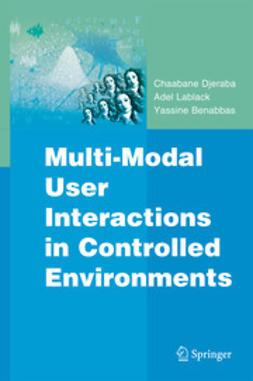 Djeraba, Chaabane - Multi-Modal User Interactions in Controlled Environments, e-kirja