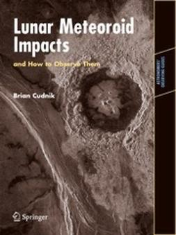 Cudnik, Brian - Lunar Meteoroid Impacts and How to Observe Them, ebook