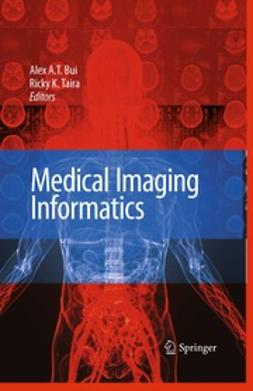 Bui, Alex A.T. - Medical Imaging Informatics, ebook