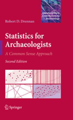 Drennan, Robert D. - Statistics for Archaeologists, 2nd Edition, ebook