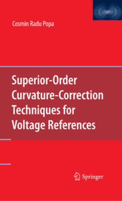 Popa, Cosmin Radu - Superior-Order Curvature-Correction Techniques for Voltage References, ebook