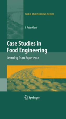 Clark, J. Peter - Case Studies in Food Engineering, e-kirja