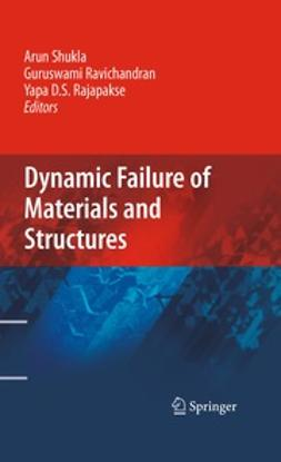 Shukla, Arun - Dynamic Failure of Materials and Structures, ebook