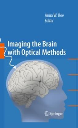Roe, Anna W. - Imaging the Brain with Optical Methods, ebook